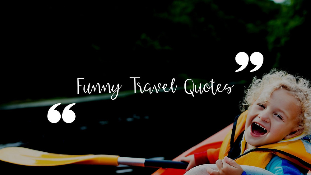 Funny quotes about travel