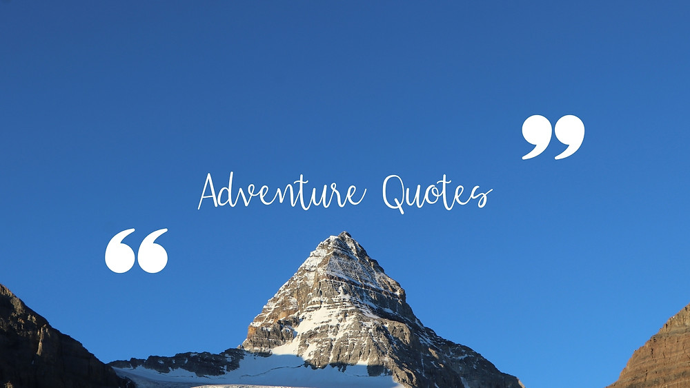 Adventure quotes for outdoors