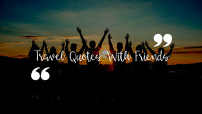 Travel Quotes With Friends: Show Your Appreciation