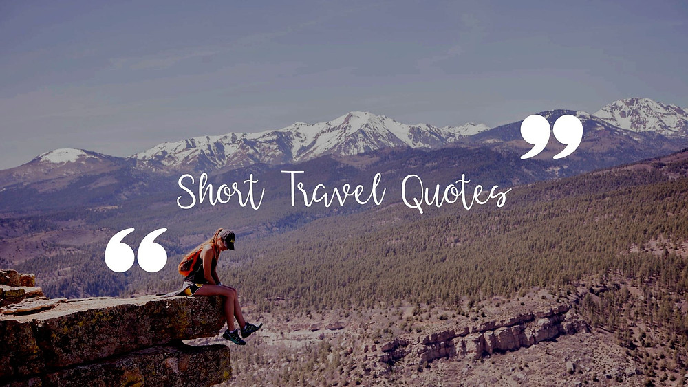Short quotes on travel to inspire