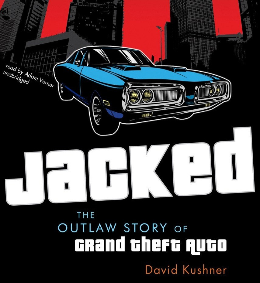 Jacked: The Outlaw Story of Grand Theft Auto book
