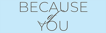 because of you header.png