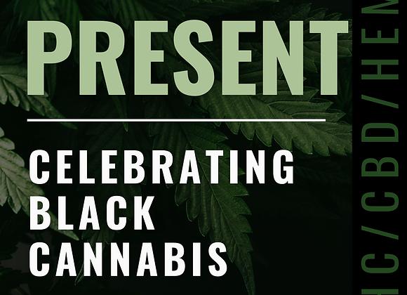 Celebrating Black Cannabis - THE PRESENT