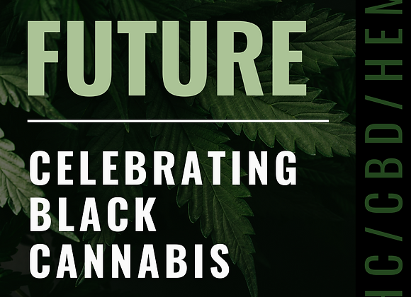 Celebrating Black Cannabis - THE FUTURE