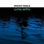 Dwight Trible Living Water.jpg