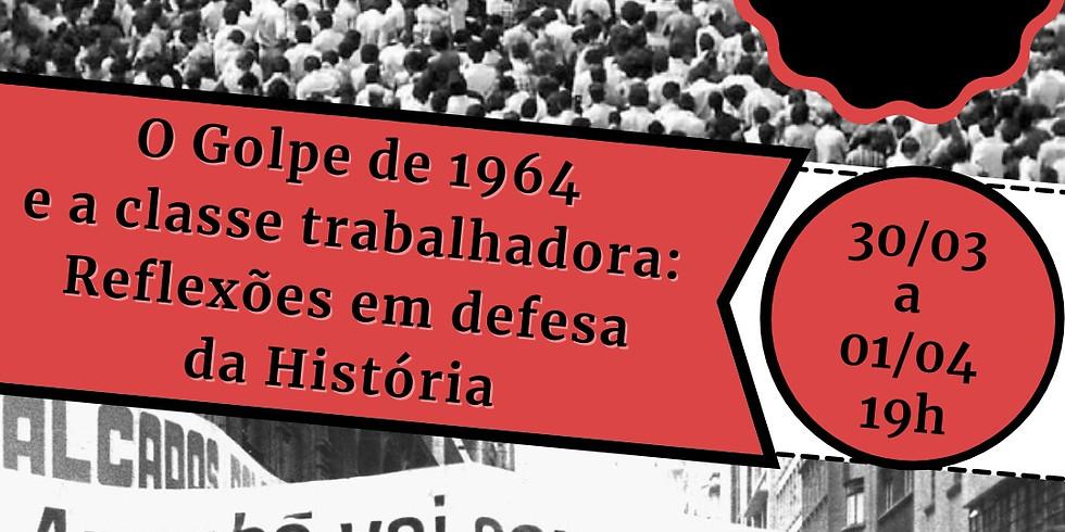 """Seminário """"O golpe de 1964 e a classe trabalhadora: reflexões em defesa da História"""""""
