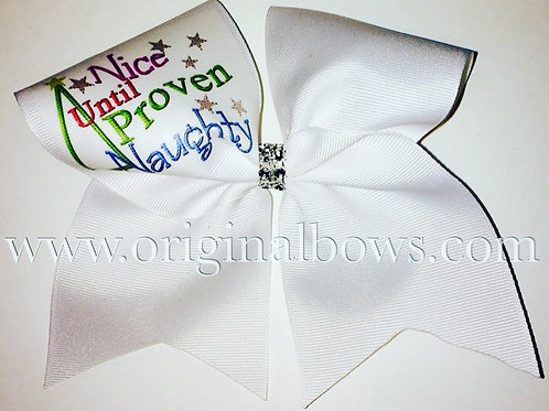 Nice Until Proven Naughty White Cheer Bow Christmas