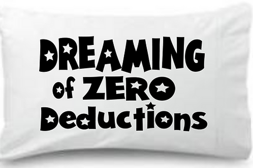 Dreaming of Zero Deductions Standard Pillowcase