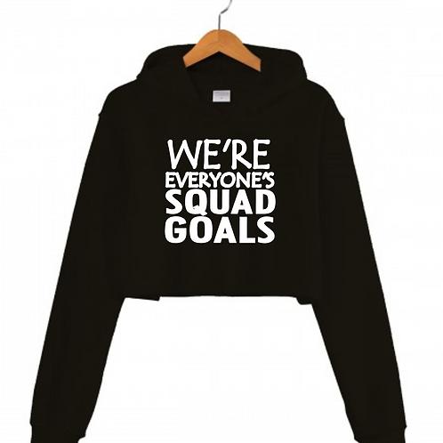 We're Everyone's SQUAD GOALS Black Cropped hoodie