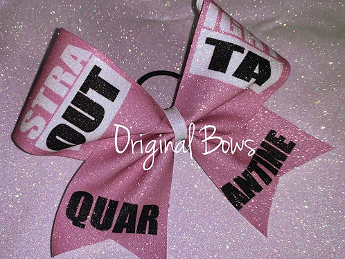 STRAIGHT OUTTA Quarantine Pink Glitter Cheer Bow