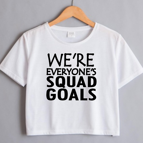 We're Everyone's SQUAD GOALS Cropped Top