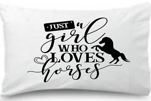 Just a Girl Who Loves Horses  Standard Pillowcase