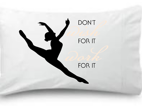 Don't Wish For it Work for it Standard Pillowcase