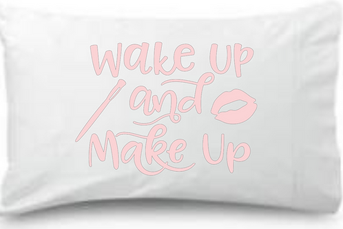 Wake up and MAKE Up  Standard Pillowcase