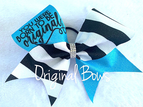 You were Born to Be ORIGINAL Cheer Bow