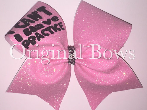 Pink Sparkle Can't I Have Practice Glitter Cheer Bow