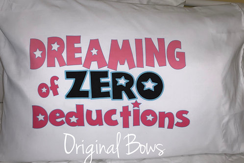 Dreaming of Zero Deductions Pillowcase