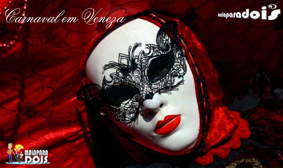 Carnaval em Veneza... Já pensou em curtir esta festa?