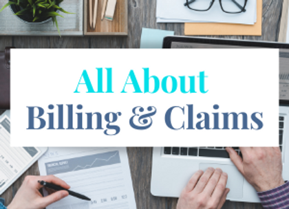 All About Billing & Claims