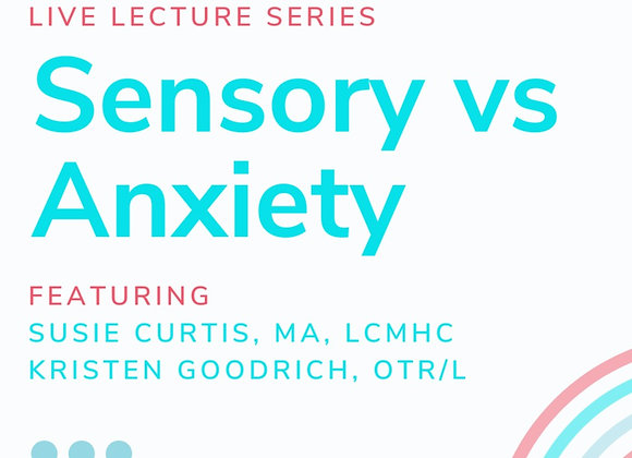Live Lecture Series: Sensory vs Anxiety