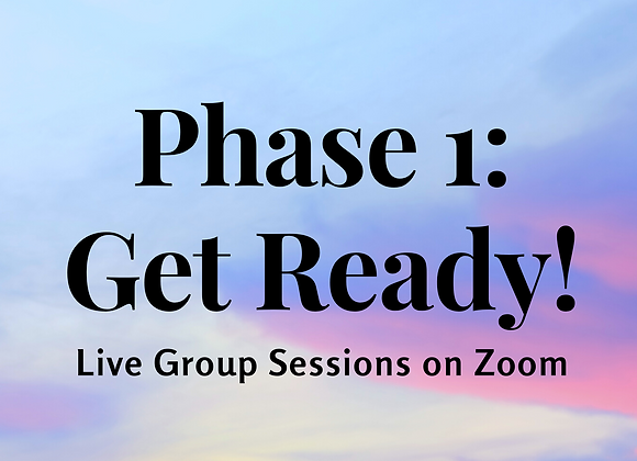 LIVE CLASS: Phase 1: Get READY!