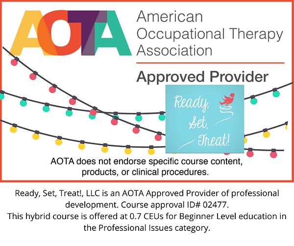 Ready, Set, Treat!, LLC is an AOTA Appro
