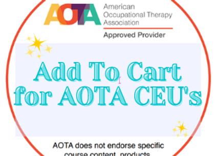 Add On AOTA CEU's - 0.7CEUs / 7PDUs / 7Contact Hours