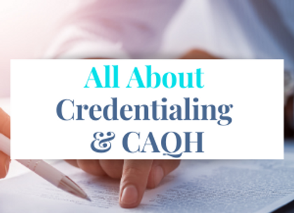 All About Credentialing & CAQH