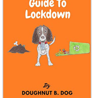 """A Spaniel's Guide To Lockdown: New Book, from Doggy """"Pawthor""""..."""