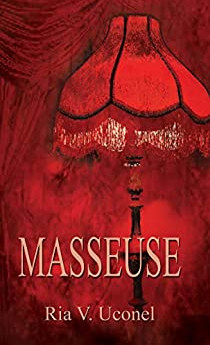 The Masseuse: Provocative, Erotic Novel Takes Rare Look Behind World's Oldest Profession