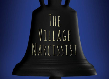 The Village Narcissist: Audacious, Abhorrent Murder Mystery Rings In