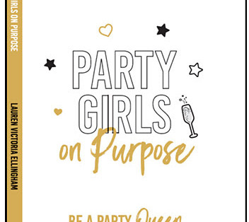 """Party Girls on Purpose: Uplifting Book Empowers """"Party Girls"""" to Thrive in Life & Work."""