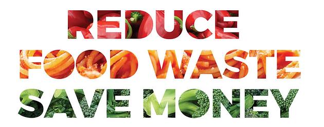REDUCE FOOD WASTE SAVE MONEY