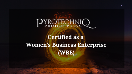 Pyrotechniq Officially Certified as Women's Business Enterprise (WBE)