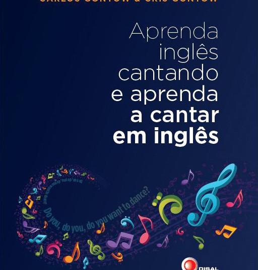 """""""Aprenda Inglês Cantando e Aprenda a Cantar em Inglês"""""""