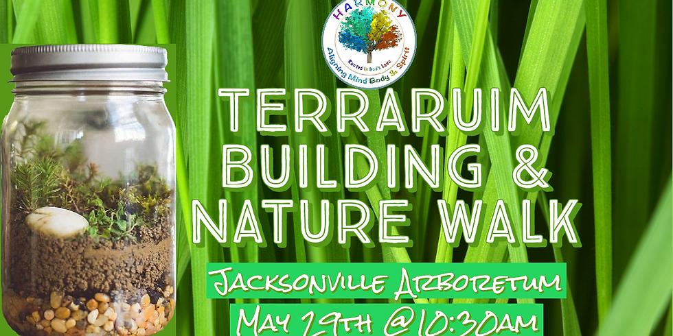 Terrarium Building & Nature Walk