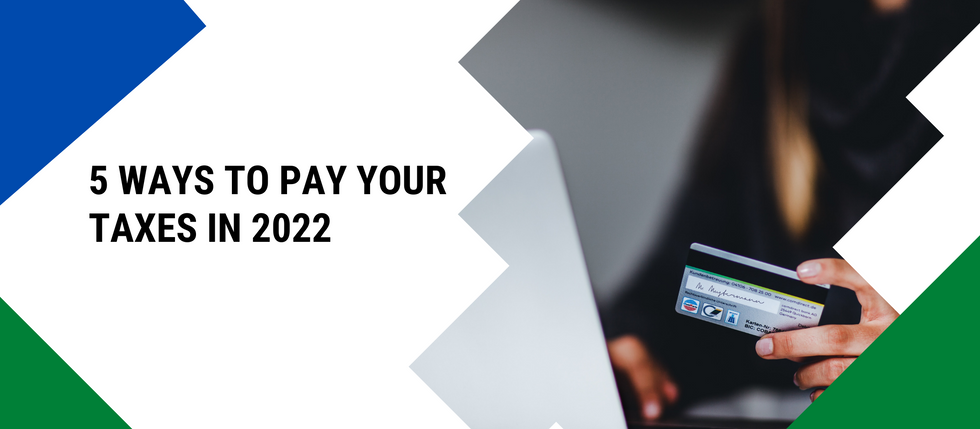 5 Ways To Pay Your Taxes in 2022
