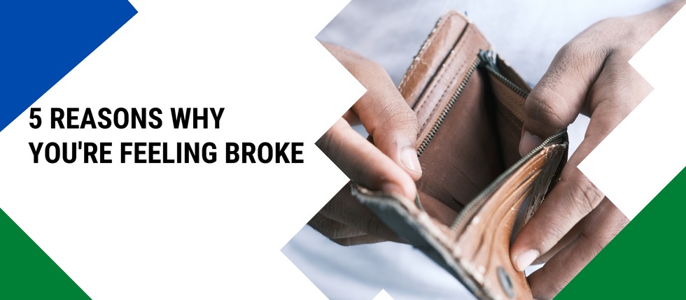 5 Reasons Why You're Feeling Broke