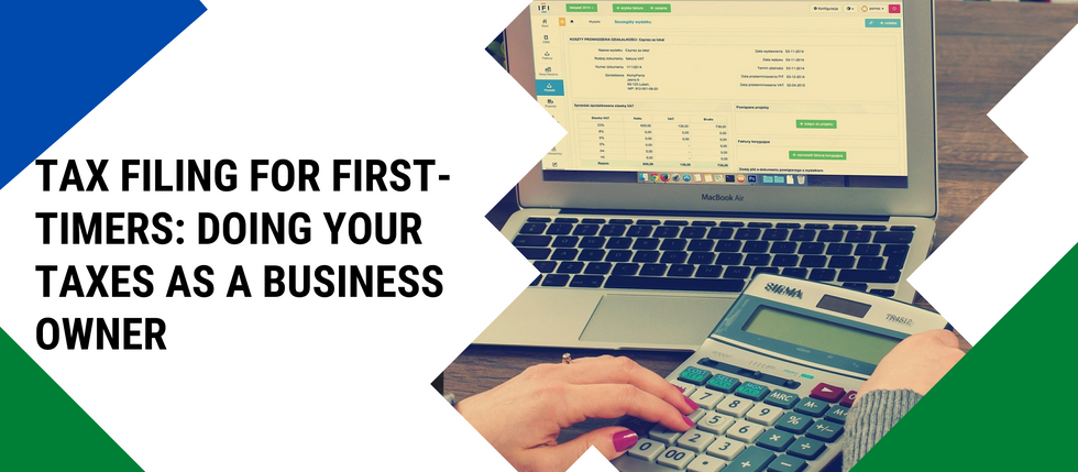 Tax Filing For First-Timers: Doing Your Taxes as a Business Owner