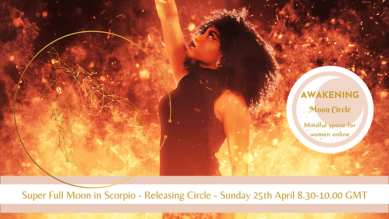 Super Full Moon in Scorpio - Online Women's Circle (1)
