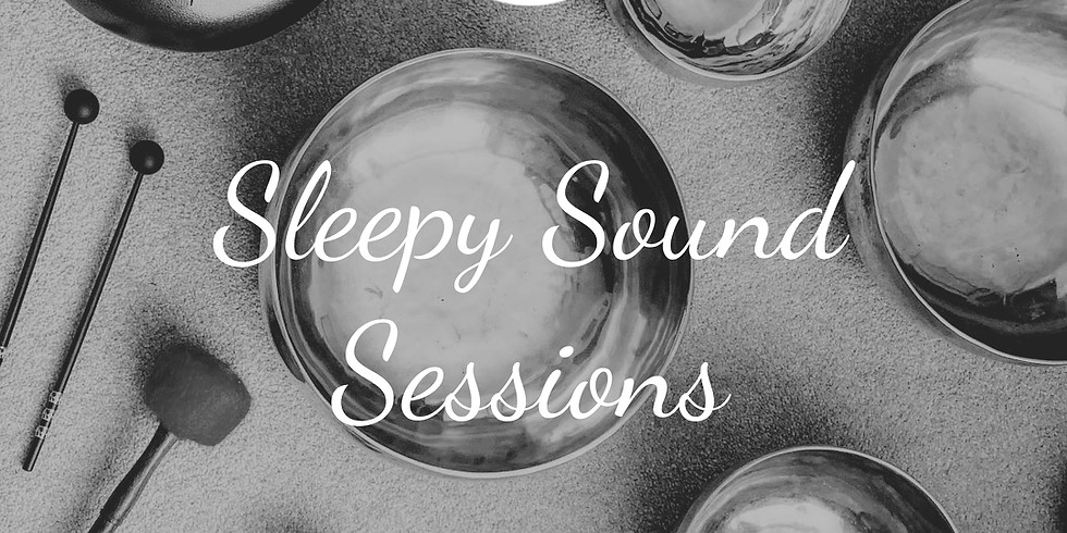 Sleepy Sound Sessions - 21.30