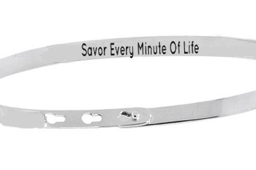 SAVOR EVERY MINUTE OF LIFE