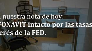 INFONAVIT intacto por las tasas de interés de la FED