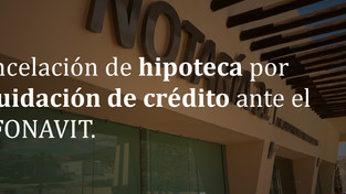 Al liquidar tu crédito ante INFONAVIT debes hacer una solicitud de cancelación