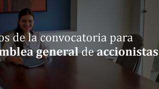 Datos de la convocatoria para la asamblea general de accionistas