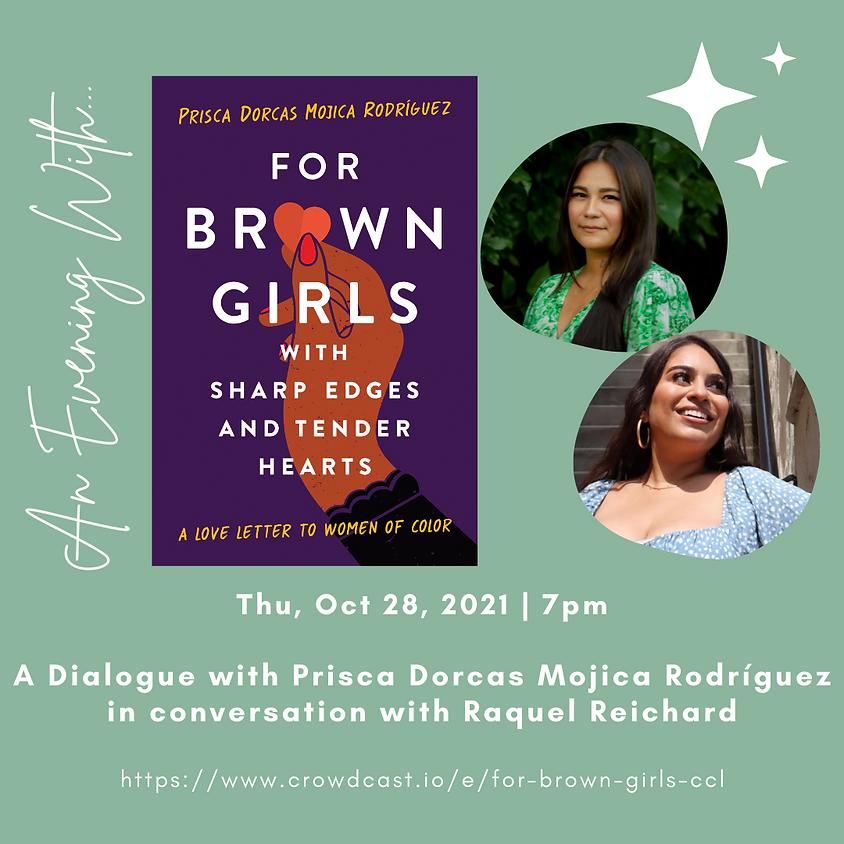 Author Talk: For Brown Girls with Sharp Edges and Tender Hearts   Prisca Dorcas Mojica Rodríguez with Raquel Reichard