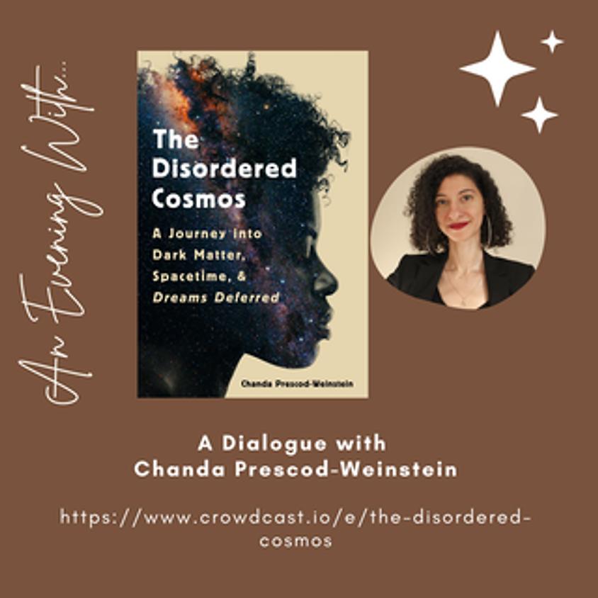 The Disordered Cosmos | Chanda Prescod-Weinstein in conversation with Ytasha Womack