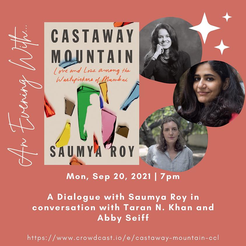 Author Talk: Castaway Mountain | Saumya Roy in conversation with Taran N. Khan and Abby Seiff
