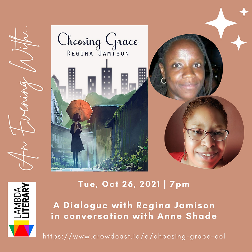 Author Talk: Choosing Grace | Regina Jamison in conversation with Anne Shade