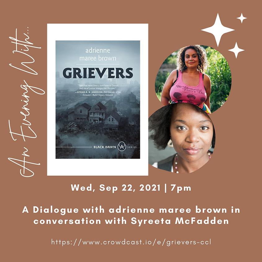 Author Talk: Grievers | adrienne maree brown in conversation with Syreeta McFadden